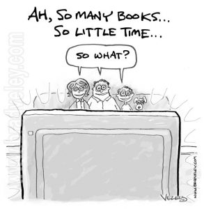 So many books, so little time... So what?