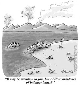 It may be evolution to you, but I call it 'avoidance of intimacy issues'