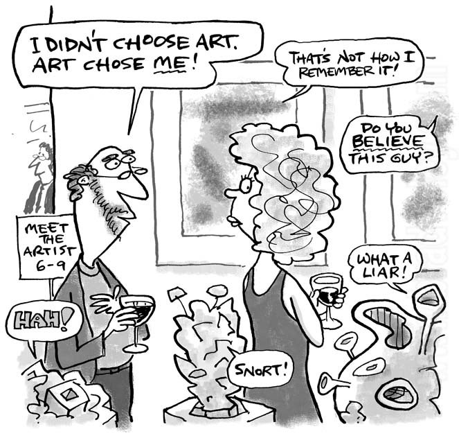 I didn't choose art. Art chose me!