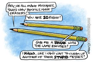 That's why pencils have erasers