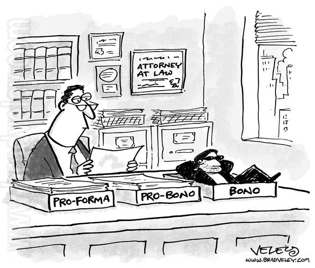 Pro-Forma, Pro-Bono, Bono