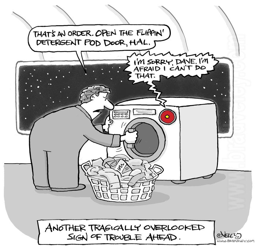 That's an order. Open the detergent pod door, Hal!