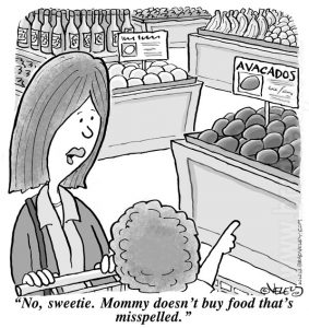 No, sweetie. Mommy doesn't buy food that's misspelled.